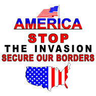 AMERICA -- Stop_The_Invasion_Secure_Our_Borders_01